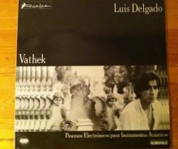 luis delgado / vathek LP