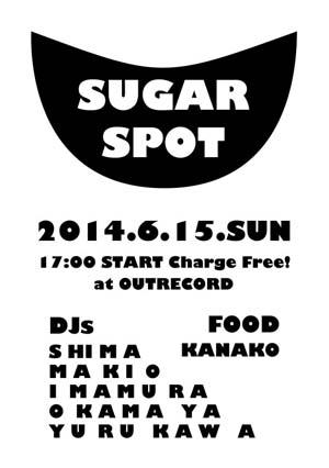 """2014.6.15(sun.) """"sugar spot"""""""