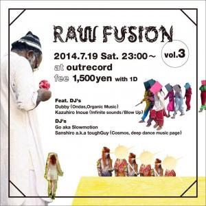 "2014.7.19(sat.) ""raw fusion""omote"