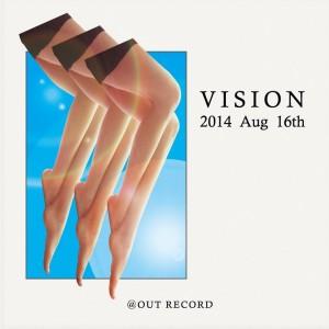 """2014.8.16(sat.) """"VISION""""omote"""