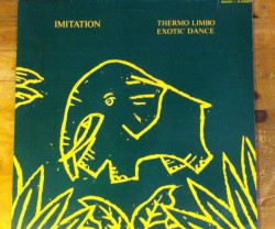 imitation  / thermo limbo, exotic dance 12""