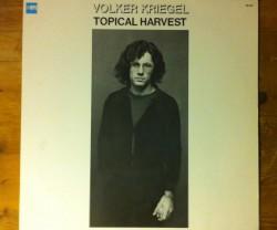 volker kriegel / topical harvest LP