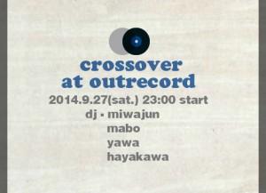 """2014.9.27(sat.) """"crossover"""""""