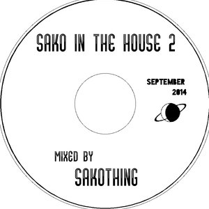 """SAKO IN THE HOUSE 2"" mixed by SAKOTHING (2014)"