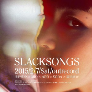 "2015.2.7(sat.) ""SLACKSONGS"""