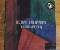 the trash can sinatras  / i've seen everything LP
