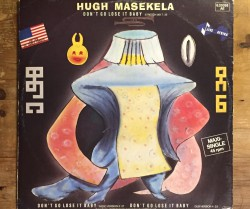 hugh masekela  / don't go lose it baby 12""