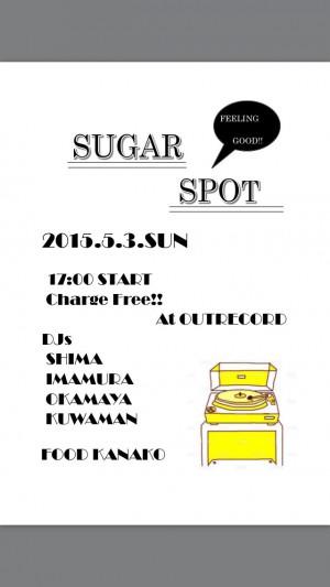 """2015.5.3(sun.) """"sugar spot"""""""