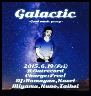 """2015.6.19(fri.) """"galactic"""""""