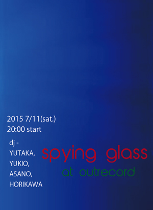 "2015.7.11(sat.) ""spying glass"""