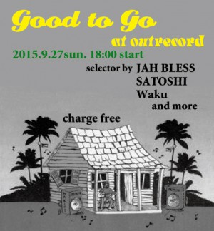 "2015.9.27(sun.) ""Good to Go"""