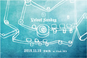 "2015.11.15(sun.) ""velvet sunday"" @Club JB'S"