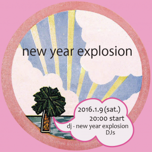 """2015.1.9(sat.) """"new year explosion"""""""