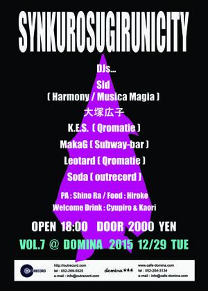 """2015.12.29(tue.) """"synkurosugirunicity""""@dominaURA"""