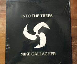 mike gallagher / into the trees LP