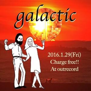 """2016.1.29(fri.) """"galactic"""""""