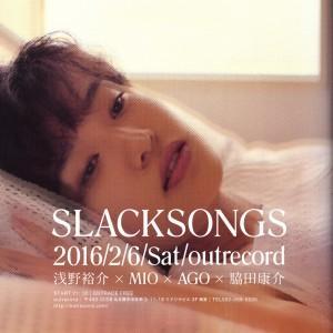 "2016.2.6(sat.) ""SLACKSONGS"""