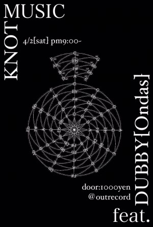 "2016.4.2(sat.) ""KNOT MUSIC"" feat. DUBBY"