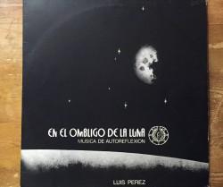 luis perez  / en el ombligo de la luna  - musica de autoreflexion LP