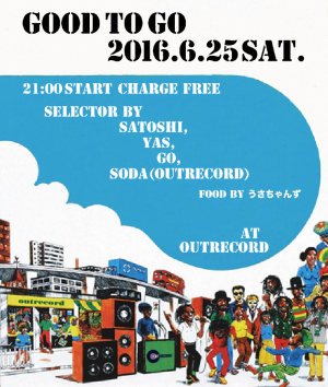 "2016.6.25(sat.) ""Good to Go"""