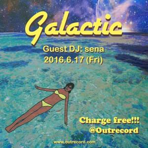 """2016.6.17(fri.)""""galactic"""""""