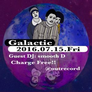 """2016.7.15(fri.)""""galactic"""""""