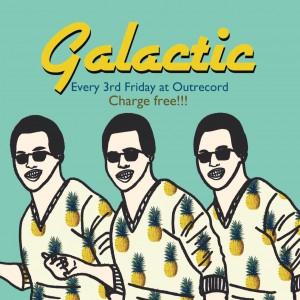 """2016.8.19(fri.)""""galactic"""""""