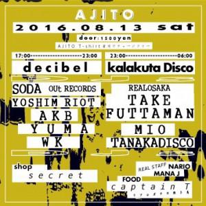 """2016.8.13 (sat.) """"AJITO"""" in decibel & kalakuta DiscoURA"""