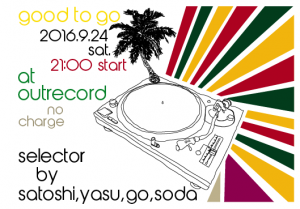 "2016.9.24(sat.) ""Good to Go"""