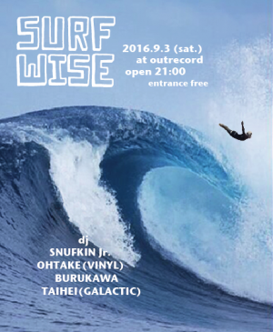 """2016.9.3(sat.) """"SURF WISE"""""""