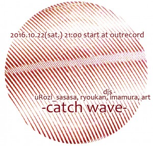 "2016.10.22""catch wave"""