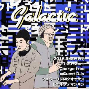 """2016.9.30(fri.)""""galactic"""""""