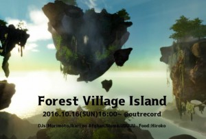 """2016.10.16(sun.) """"Forest Village Island"""""""