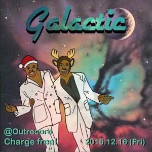 """2016.12.16(fri.)""""galactic"""""""