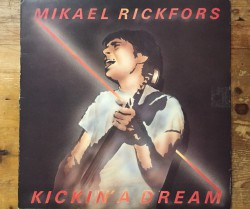 mikael rickfors / kickin' a dream LP