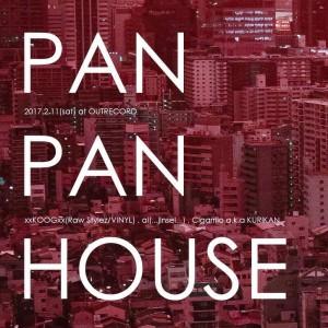 """2017.2.11(sat.) """"PAN PAN HOUSE"""""""